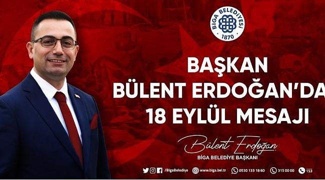 Başkan Bülent Erdoğan'dan 18 Eylül Mesajı